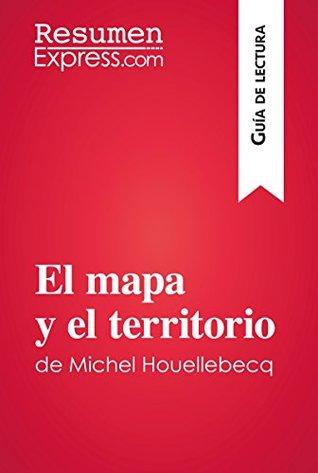 El mapa y el territorio de Michel Houellebecq (Guía de lectura): Resumen y análisis completo