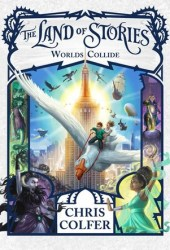 Worlds Collide (The Land of Stories, #6) Book