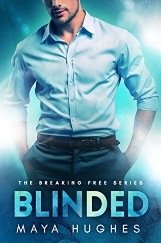 Blinded (Breaking Free, #1)