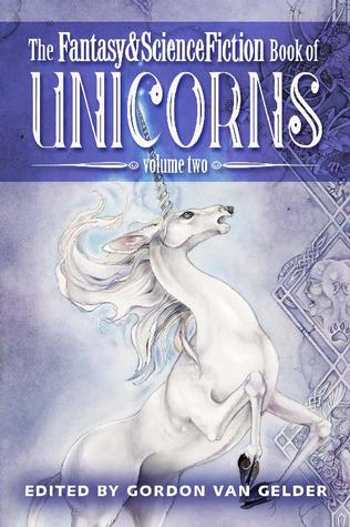 The Fantasy & Science Fiction Book of Unicorns: Volume Two