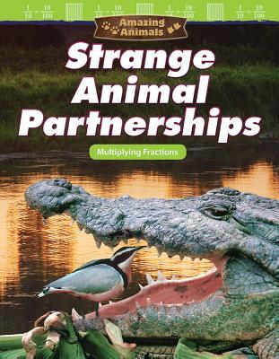 Amazing Animals: Strange Animal Partnerships: Multiplying Fractions (Grade 4)