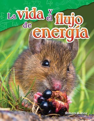 La Vida Y El Flujo de Energia (Life and the Flow of Energy) (Spanish Version) (Grade 5)