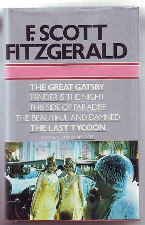 The Great Gatsby/Tender is the Night/ This Side of Paradise/The Beautiful and Damned/The Last Tycoon