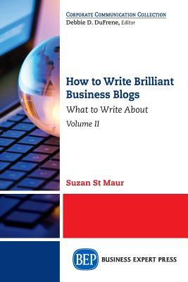 How to Write Brilliant Business Blogs, Volume II: What to Write about
