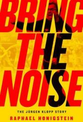 Bring the Noise: The Jürgen Klopp Story Book Pdf