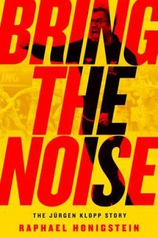 Bring the Noise: The Jürgen Klopp Story Book Pdf ePub