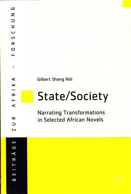 State/Society: Narrating Transformations in Selected African Novels