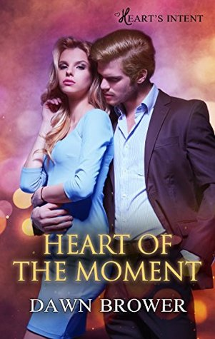 Heart of the Moment (Heart's Intent #3)