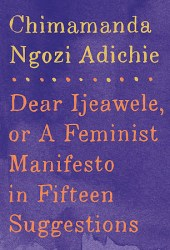 Dear Ijeawele, or a Feminist Manifesto in Fifteen Suggestions Pdf Book