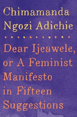 Dear Ijeawele, or a Feminist Manifesto in Fifteen Suggestions Book Pdf ePub