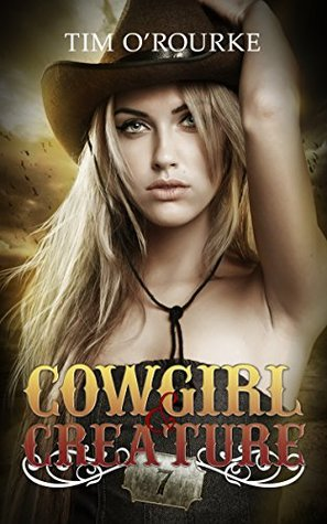 Cowgirl & Creature (Part Seven) (The Laura Pepper Series Book 7)