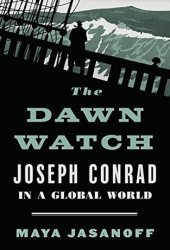 The Dawn Watch: Joseph Conrad in a Global World Book