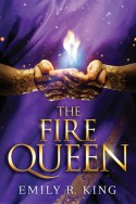 The Fire Queen by Emily R. King