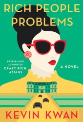 Rich People Problems (Crazy Rich Asians, #3) Book Pdf