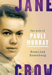 Jane Crow: The Life of Pauli Murray Pdf Book