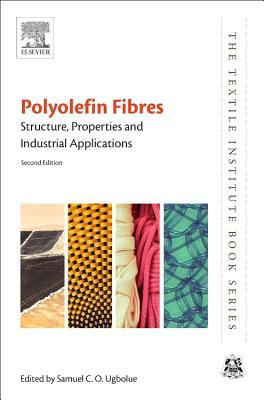 Polyolefin Fibres: Structure, Properties and Industrial Applications