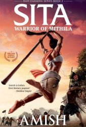 Sita: Warrior of Mithila (Ram Chandra #2) Book Pdf