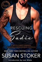 Rescuing Sadie (Delta Force Heroes #7.5; Masters & Mercenaries Crossover Collection) Pdf Book