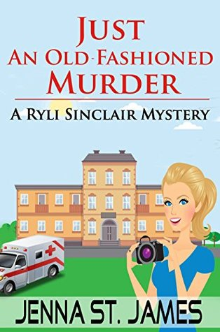 Just An Old Fashioned Murder By Jenna St James