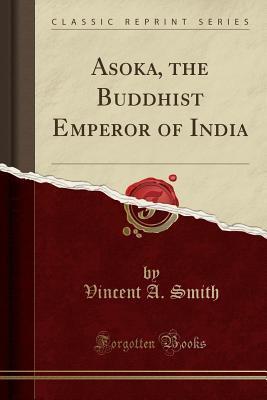 Asoka, the Buddhist Emperor of India