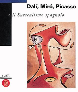 Dalí, Miró, Picasso e il Surrealismo spagnolo