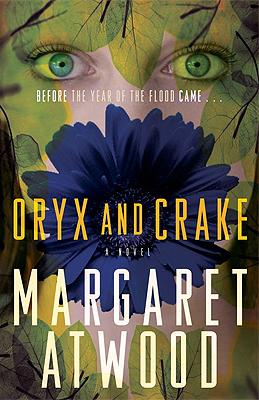 Oryx and Crake (MaddAddam, #1)