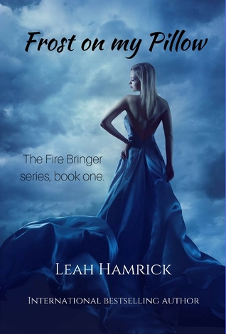 Frost on my Pillow (The Fire Bringer Series #1)
