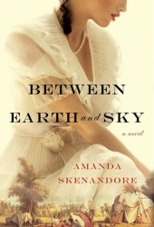 Between Earth and Sky Pdf Book