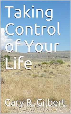 Taking Control of Your Life (Sermon in a Book Book 3)