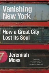 Vanishing New York: How a Great City Lost Its Soul Book Pdf