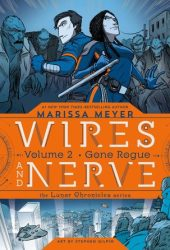 Wires and Nerve, Volume 2: Gone Rogue (Wires and Nerve, #2) Pdf Book