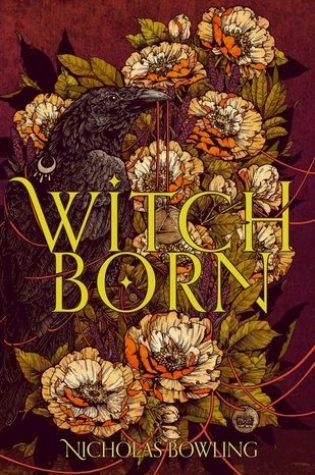 Witchborn – Nicholas Bowling