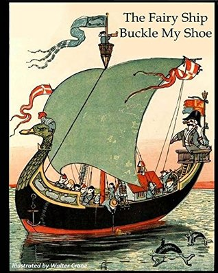 The Fairy Ship Buckle My Shoe: Walter Crane's Ultimate Picture Book (Nursery Rhyme Story Time 7)