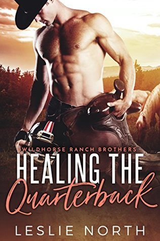 Healing the Quarterback (Wildhorse Ranch Brothers #2)
