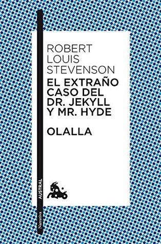 El extraño caso del Dr. Jekyll y Mr. Hyde / Olalla