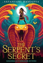 The Serpent's Secret (Kiranmala and the Kingdom Beyond, #1) Pdf Book