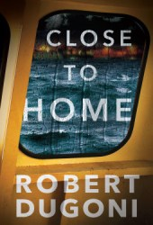 Close to Home (Tracy Crosswhite, #5) Book Pdf
