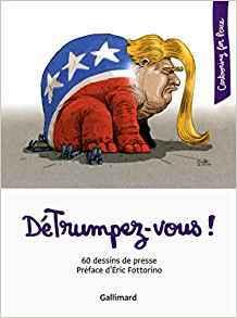 DéTrumpez-vous !: 60 dessins de presse