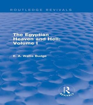 The Egyptian Heaven and Hell: Volume I