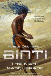 The Night Masquerade (Binti, #3) Book Pdf