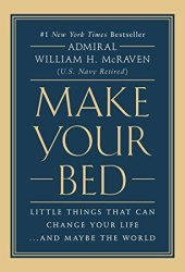Make Your Bed: Little Things That Can Change Your Life...And Maybe the World Book Pdf