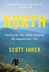North: Finding My Way While Running the Appalachian Trail Book Pdf