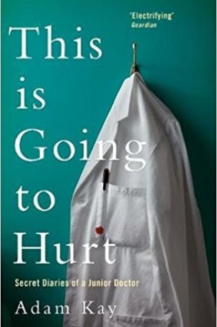 This Is Going to Hurt: Secret Diaries of a Junior Doctor Book Pdf ePub
