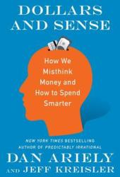 Dollars and Sense: How We Misthink Money and How to Spend Smarter Book Pdf