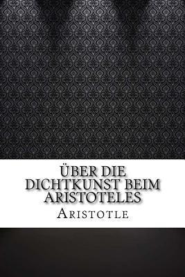 �ber Die Dichtkunst Beim Aristoteles