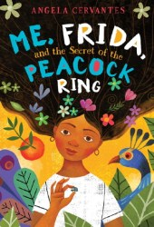Me, Frida and the Secret of the Peacock Ring Book