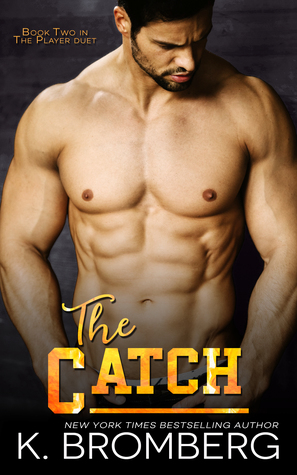 Blog Tour Review:  The Catch by K. Bromberg