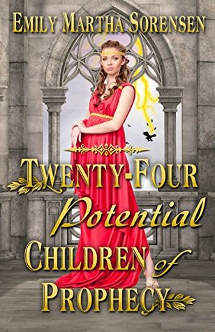 Twenty-Four Potential Children of Prophecy (The Numbers Just Keep Getting Bigger Book 1)