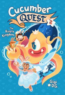 Cucumber Quest: The Ripple Kingdom (Cucumber Quest, #2)