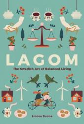 Lagom: The Swedish Art of Balanced Living Book